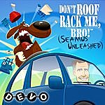 Devo Don't Roof Rack Me, Bro! (Seamus Unleashed)