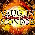 Vaughn Monroe The Ultimate Collection