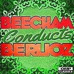Royal Philharmonic Orchestra Beecham Conducts: Berloiz
