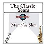 Memphis Slim The Classic Years