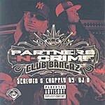 Partners N Crime Club Bangaz (Screwed & Chopped)