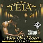 Tela Now Or Never (Screwed)