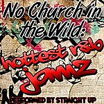 Straight Up No Church In The Wild: Hottest R&B Jamz