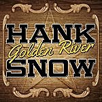 Hank Snow Golden River