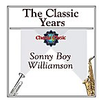 Sonny Boy Williamson The Classic Years