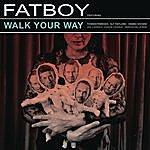 Fatboy Walk Your Way