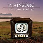 Plainsong Fat Lady Singing