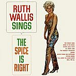 Ruth Wallis Sings The Spice Is Right
