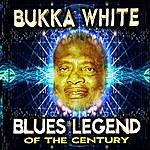 Bukka White Blues Legend Of The Century