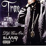 Trae Life Goes On (S.L.A.B.Ed)