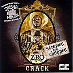 Z-Ro Crack (Screwed & Chopped)
