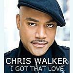 Chris Walker I Got That Love (Single Edit)
