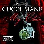 Gucci Mane My Chain (Ep)