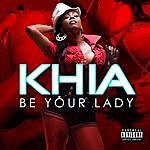 Khia Be Your Lady (Ep)