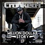 Crooked I Million Dollar Story - Ep