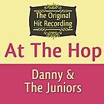 Danny & The Juniors The Original Hit Recording - At The Hop