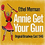 Original New York Cast Annie Get Your Gun