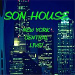 Son House New York Central Live