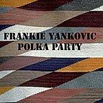 Frankie Yankovic Polka Party