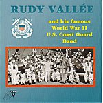 Rudy Vallee And His Famous World War II U.S. Coast Guard Band