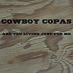 Cowboy Copas Are You Living Just For Me?