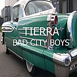Tierra Bad City Boys