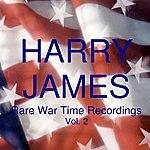 Harry James Rare War Time Recordings, Vol. 2