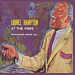 Lionel Hampton At The Vibes