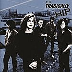 The Tragically Hip The Tragically Hip (International Version)