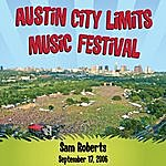 Sam Roberts Live At Austin City Limits Music Festival 2006: Sam Roberts (International Version)