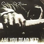 Children Of Bodom Are You Dead Yet? (International Version)