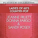 Jeanne Pruett Ladies Of 60's Country-Pop: Jeanne Pruett, Donna Fargo & Sandy Posey
