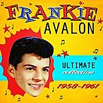 Frankie Avalon Ultimate Collection 1958-1961