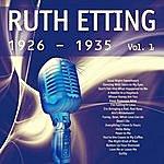Ruth Etting Ruth Etting (1926 - 1935), Vol. 1 [Remastered]
