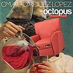 Omar A Rodriguez-Lopez Octopus Kool Aid