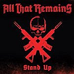 All That Remains Stand Up - Single