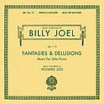 Richard Joo Billy Joel Opus 1-10 Fantasies & Delusions Music For Solo Piano