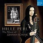 Hille Perl The Music Of Johann Schenk