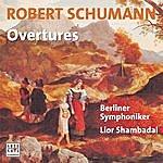 Berliner Symphoniker Schumann: Overtures