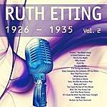 Ruth Etting Ruth Etting (1926 - 1935), Vol. 2 [Remastered]
