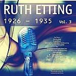Ruth Etting Ruth Etting (1926 - 1935), Vol. 3 [Remastered]