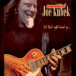 The Smokin' Joe Kubek Band Let That Right Hand Go...