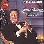 James Galway Christmas With James Galway: In Dulci Jubilo