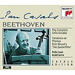 Pablo Casals Beethoven: Complete Cello Sonatas; Variations On Zauberflöte Themes