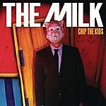 Milk Chip The Kids