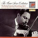 Isaac Stern The Isaac Stern Collection - The Early Concerto Recordings, Vol. I