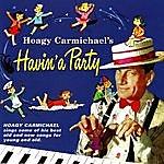 Hoagy Carmichael Havin' A Party