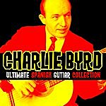Charlie Byrd Ultimate Spanish Guitar Collection (1957-1962)