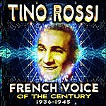 Tino Rossi French Voice Of The Century 1936-1945