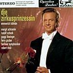 """Robert Stolz Kálmán: Die Zirkusprinzessin (Excerpts) - """"Operetta Highlights"""""""
